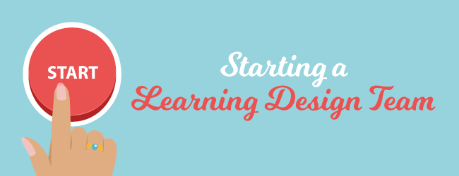 starting-a-learning-design-team