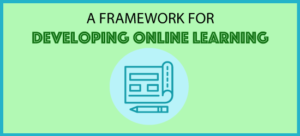 A Framework for Developing Online Learning