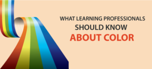 What Learning Professionals Should Know About Color