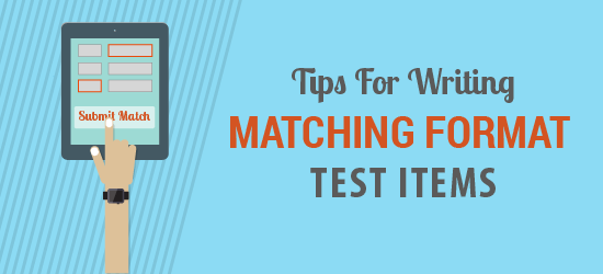Tips For Writing Matching Format Test Items