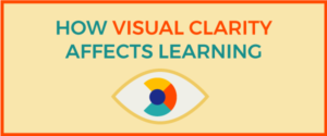 How Visual Clarity Affects Learning