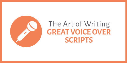The Art of Writing Great Voice Over Scripts
