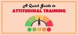 A Quick Guide to Attitudinal Training