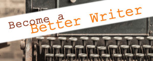 Become A Better Writer – Updated