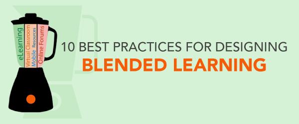 10 Best Practices for Designing Blended Learning