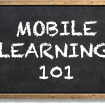 Mobile Learning 101