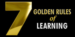 7 Golden Rules Of Learning