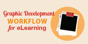 A Graphic Development Workflow For eLearning