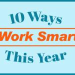 10 Ways To Work Smarter In 2016