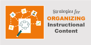 ELC 030: Strategies for Organizing Instructional Content