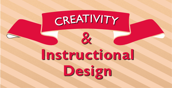 Creativity and Instructional Design