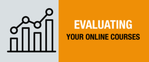 Evaluating Your Online Courses