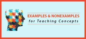 Examples and Nonexamples for Teaching Concepts