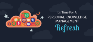 It's Time for a Personal Knowledge Management Refresh