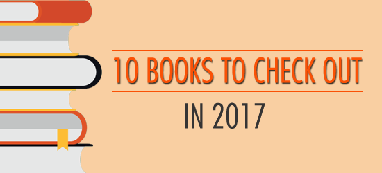 10 Books to Check Out in 2017