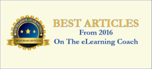 Best Articles From 2016 On The eLearning Coach