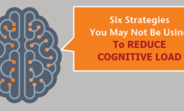 Six Strategies You May Not Be Using To Reduce Cognitive Load