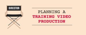Planning a Training Video Production