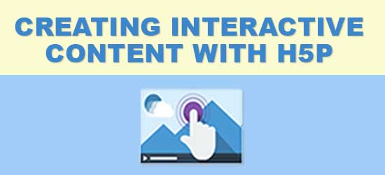 Creating Interactive Content with H5P