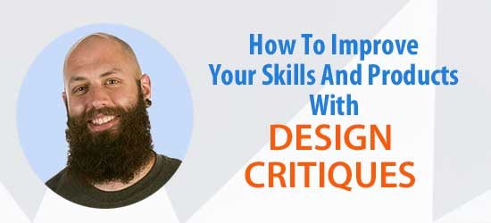 How to improve your skills and products with design critiques