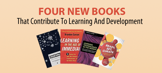 Four New Books That Contribute to Learning and Development