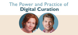 The Power and Practice of Digital Curation