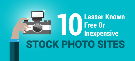 10 Lesser Known Free or Inexpensive Stock Photo Sites