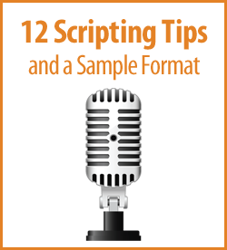 12 Scripting Tips and a Sample Format