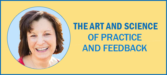 The Art and Science of Practice and Feedback