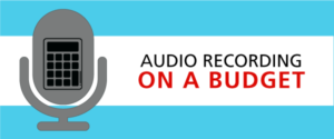 Audio Recording on a Budget