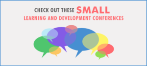 Check Out These Small Learning and Development Conferences