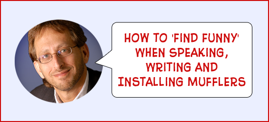 ELC 049: How to 'Find Funny' When Speaking, Writing and Installing Mufflers