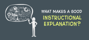 What makes a good instructional explanation?