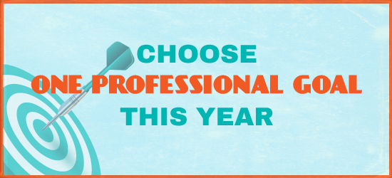Choose one professional goal this year