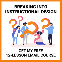 Breaking Into Instructionl Design