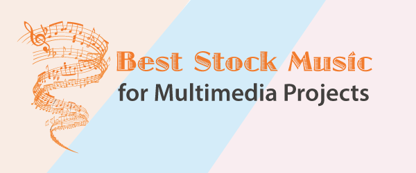 Best Stock Music for Multimedia Projects