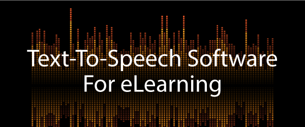 Text to Speech Software for eLearning