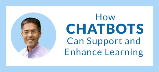 How chatbots can support and enhance learning