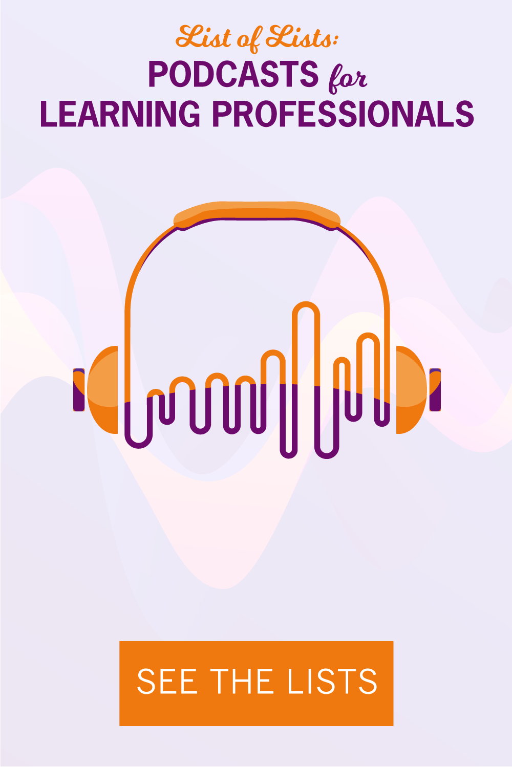 List of Lists: Podcasts for Learning Professionals