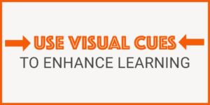 Use Visual Cues for Learning