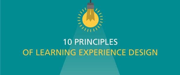 10 Principles of Learning Experience Design or LXD