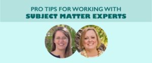 Pro Tips for Working with Subject Matter Experts