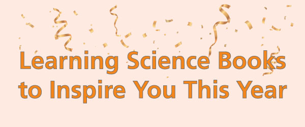 Learning Science Books to Inspire You This Year
