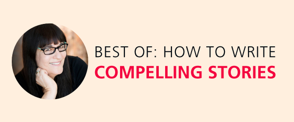 Best of: How to write compelling stories