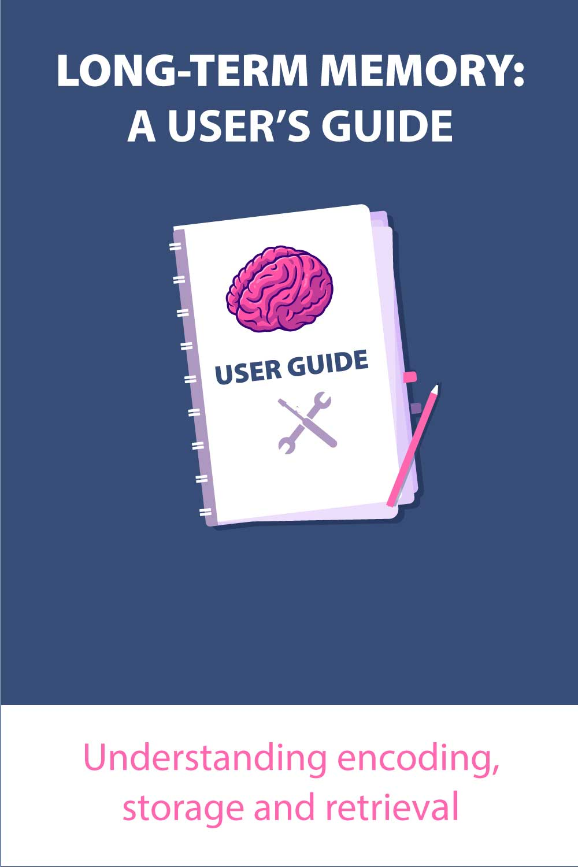 Long-Term Memory: A User\'s Guide