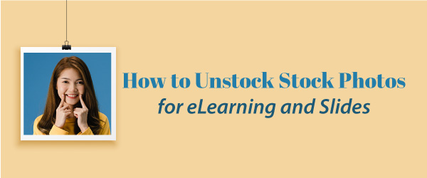 How to unstock stock photos for elearning and slides