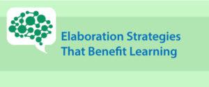 Elaboration Strategies That Benefit Learning