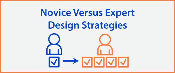 Novice versus Expert Design Strategies